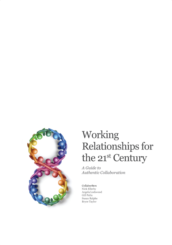 Working Relationships for the 21st Century: A Guide to Authentic Collaboration