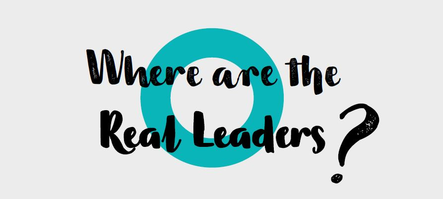 Where are the real leaders?