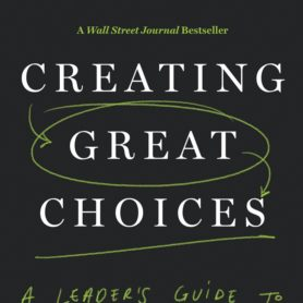 Book Review: Creating Great Choices: A Leader's Guide to Integrative Thinking