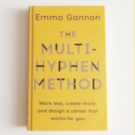 Book Review: The Multi-Hyphen Method by Emma Gannon